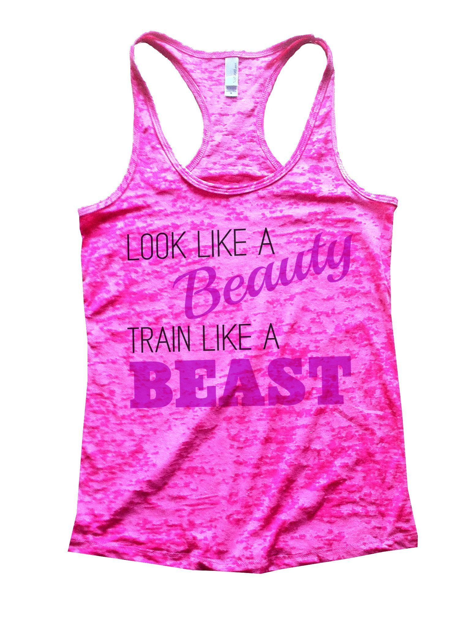 b4b4a7a66e6a82 Look Like A Beauty Train Like A Beast Burnout Tank Top By Funny Threadz -  751
