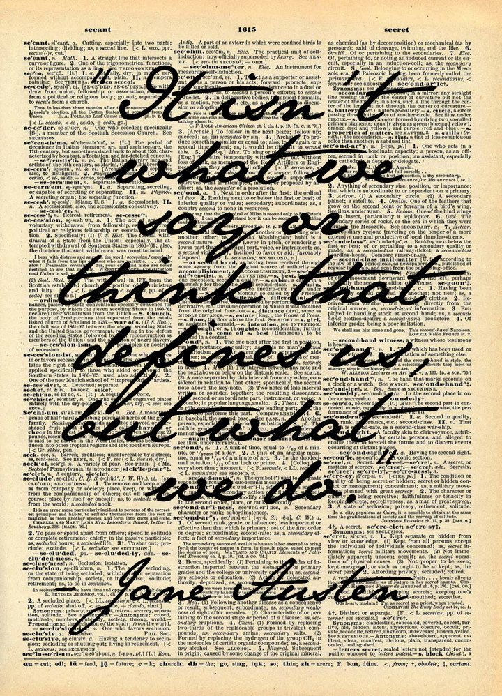 From Etsy Walkslee Unique Uncycled Prints On Vintage Paper Jane Austen Quote It Isn T What We Say Or Th Quotable Quotes Words Quotes Inspirational Quotes