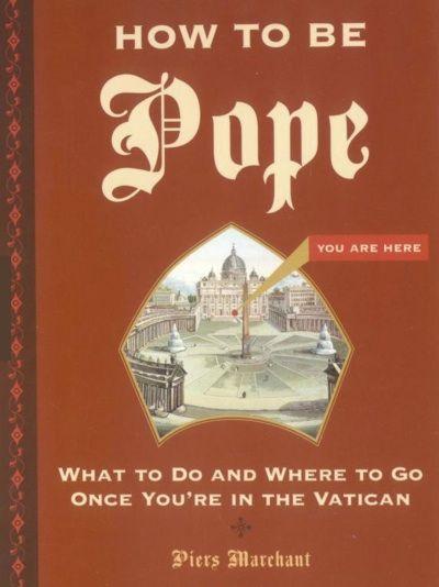 How To Be Pope Bizarre Books Books Book Humor