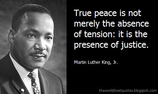 Best Quotes Of The World True Peace Is Not Merely The Absence Of Tension It Is The Presence Of Justice Martin Luther King Best Quotes Prayer Quotes Peace