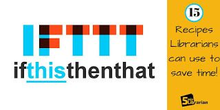 5 Minute Librarian: Top 15 IFTTT Recipes to Save You Time