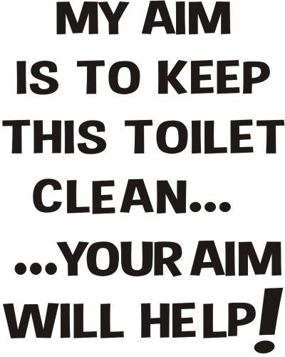 My aim is to keep this toilet clean your aim will for How to keep a toilet clean