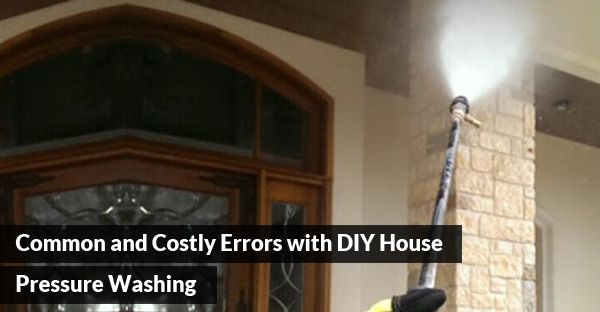 Common and Costly Errors with DIY House Pressure Washing