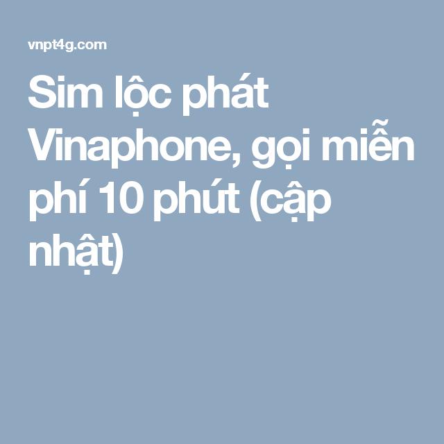 Sim lộc phát Vinaphone, gọi miễn phí 10 phút (cập nhật)