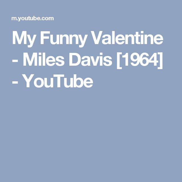 my funny valentine miles davis 1964 youtube