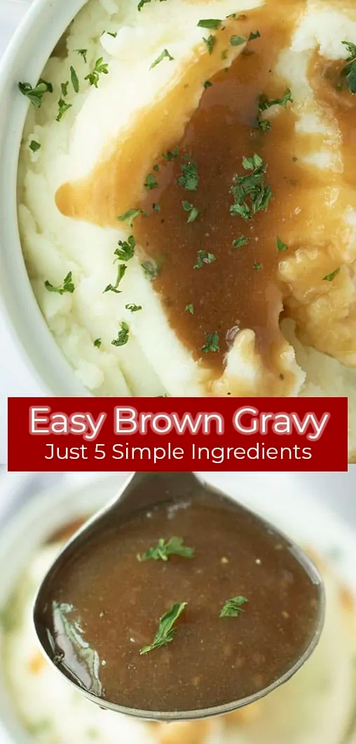 Easy Brown Gravy Needs Just 5 Simple Ingredients Recipe Easy Brown Gravy Brown Gravy Easy Gravy Recipe
