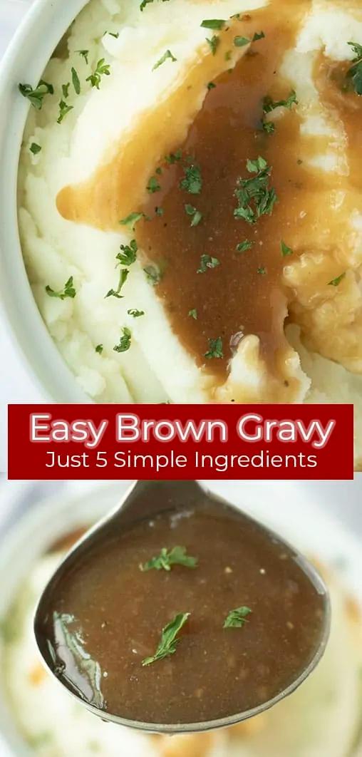 Easy Brown Gravy Needs Just 5 Simple Ingredients Recipe Easy Brown Gravy Brown Gravy Easy Gravy Recipe