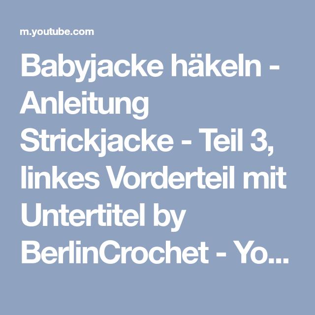 Babyjacke Häkeln Anleitung Strickjacke Teil 3 Linkes Vorderteil