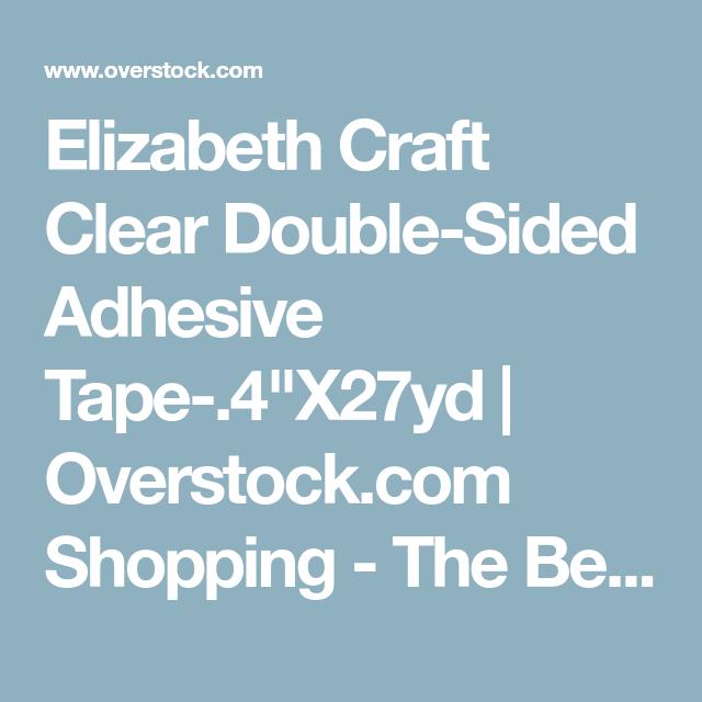 """Elizabeth Craft Designs Elizabeth Craft Clear Double-Sided Adhesive Tape-4/""""X27yd"""