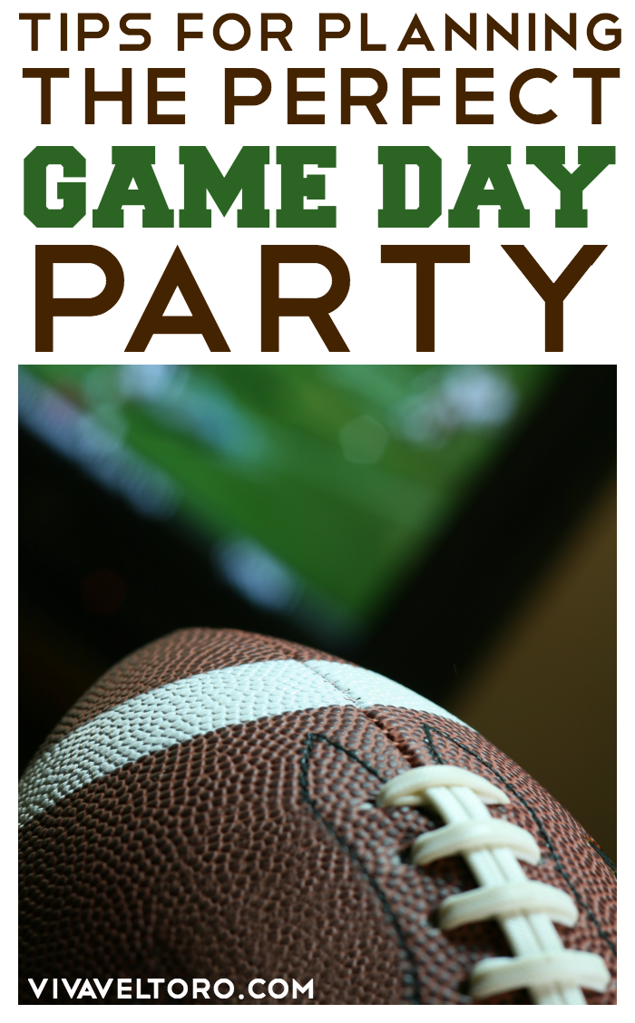 Tips for throwing a perfect game day party for you and