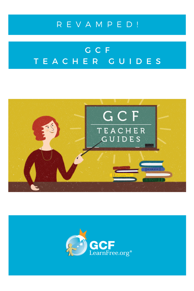 Introducing GCF Teacher Guides! If you're an educator, we have new resources and guides to help you use our content in your classroom.