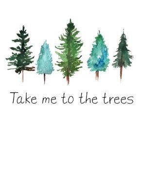 Take me to the trees Watercolor pine trees art by WITandWANDERCo