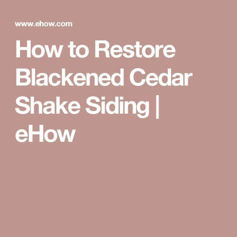 Best How To Restore Blackened Cedar Shake Siding Ehow With Images White Rotary Sewing Machine 400 x 300