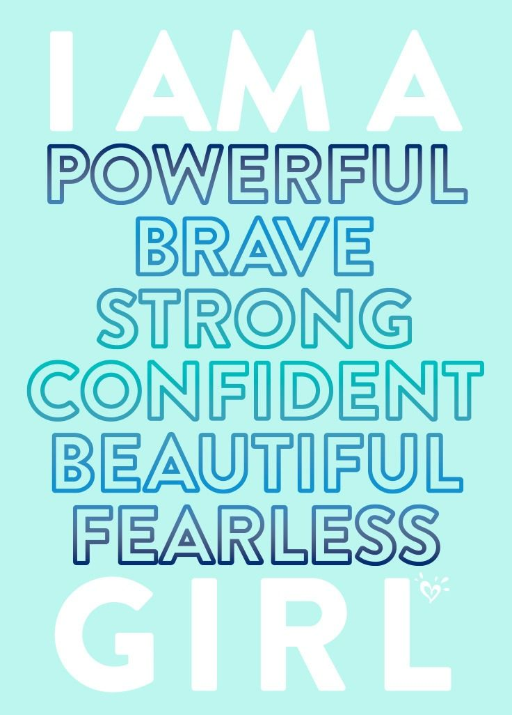 Believe it. Embrace it. Celebrate it! Girl power quotes