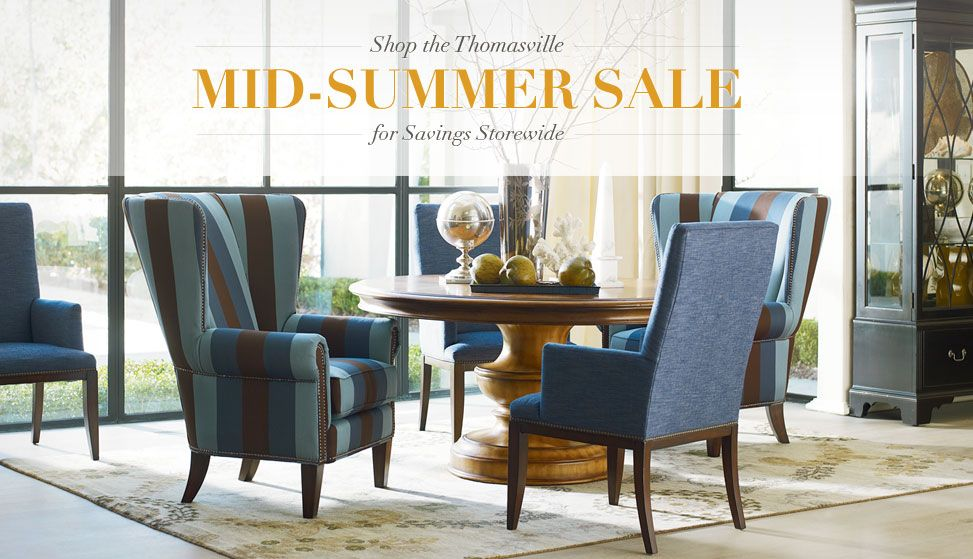 Thomasville Furniture is having their mid summer sale event until