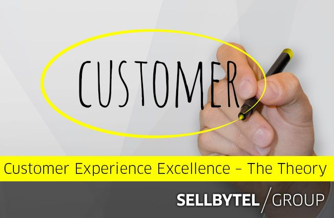How to Manage Customer Experience Excellence – Part 1: The Theory