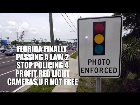 Lovely FLORIDA FINALLY PASSING A LAW 2 STOP POLICING 4 PROFIT RED LIGHT CAMERAS. Images