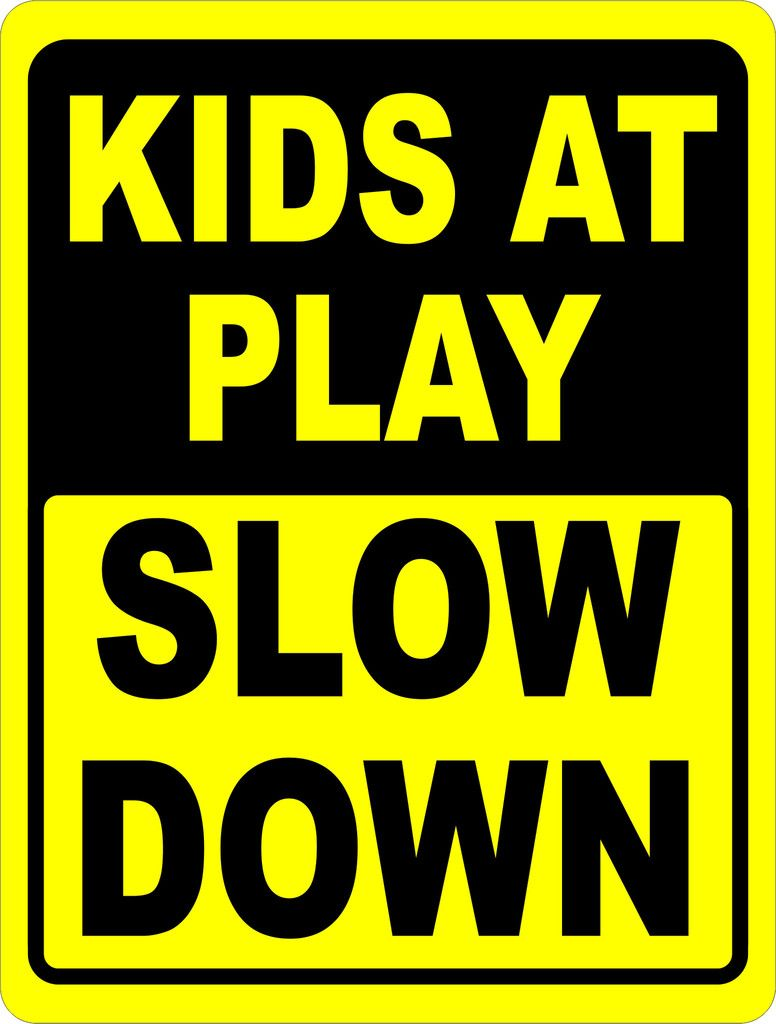 Kids at play slow down sign slow down signs play