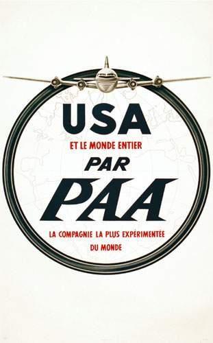 Pan Am - USA et le monde entier par PAA, la compagnie la plus expérimentée du monde -