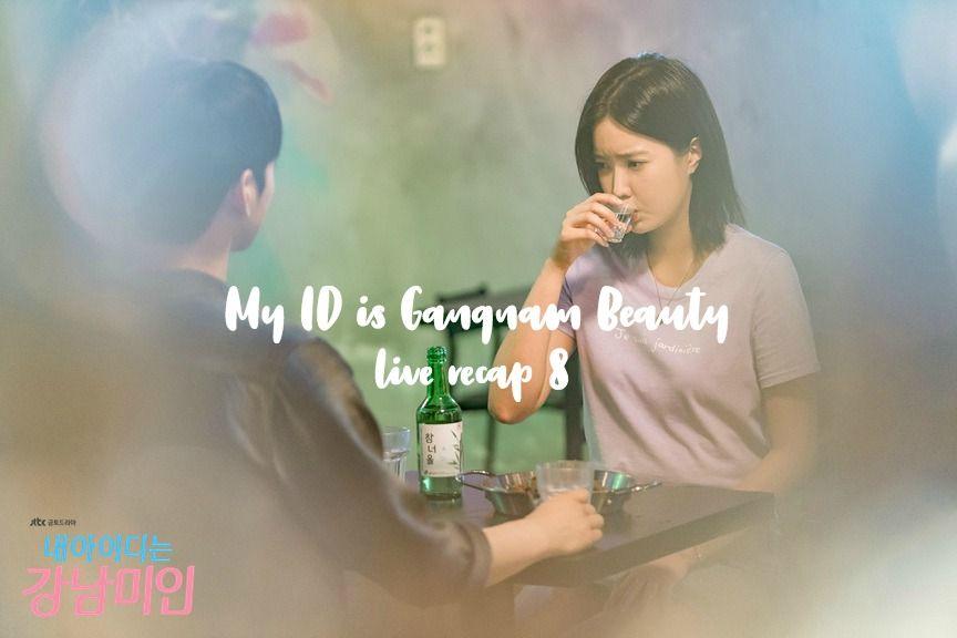 My ID is Gangnam Beauty Kdrama Live Recap Episode 8 | My ID