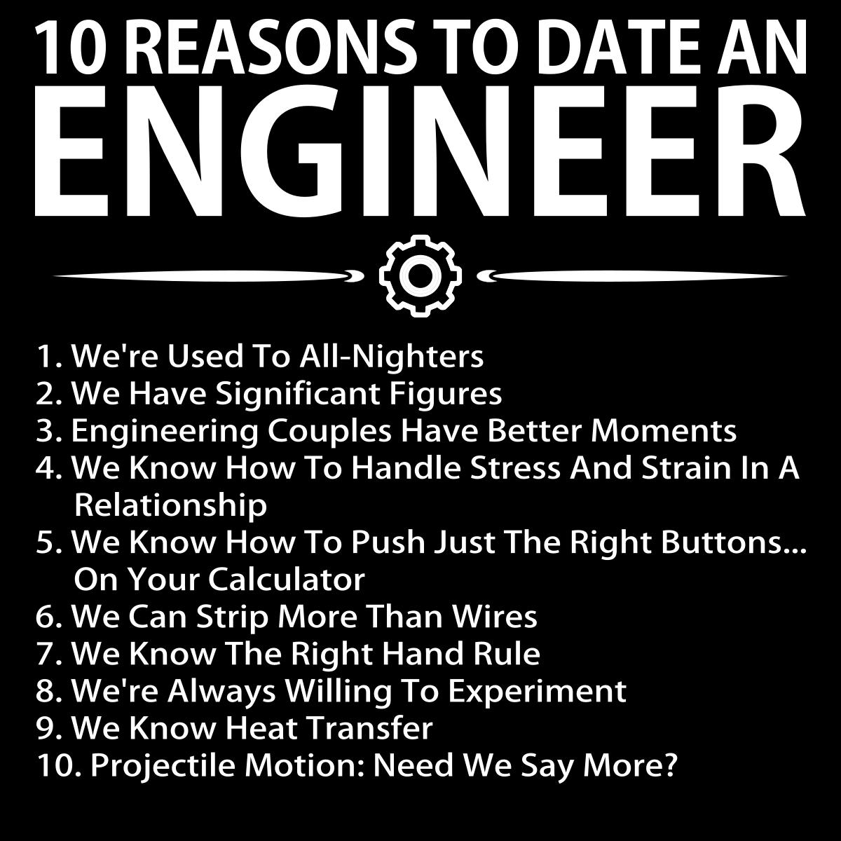 10 Reasons To Date An Engineer Engineering Humor Engineering Quotes Engineering Memes
