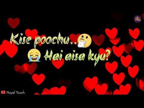 Kise puchu hai aisa kyun || sad song || whatsapp status