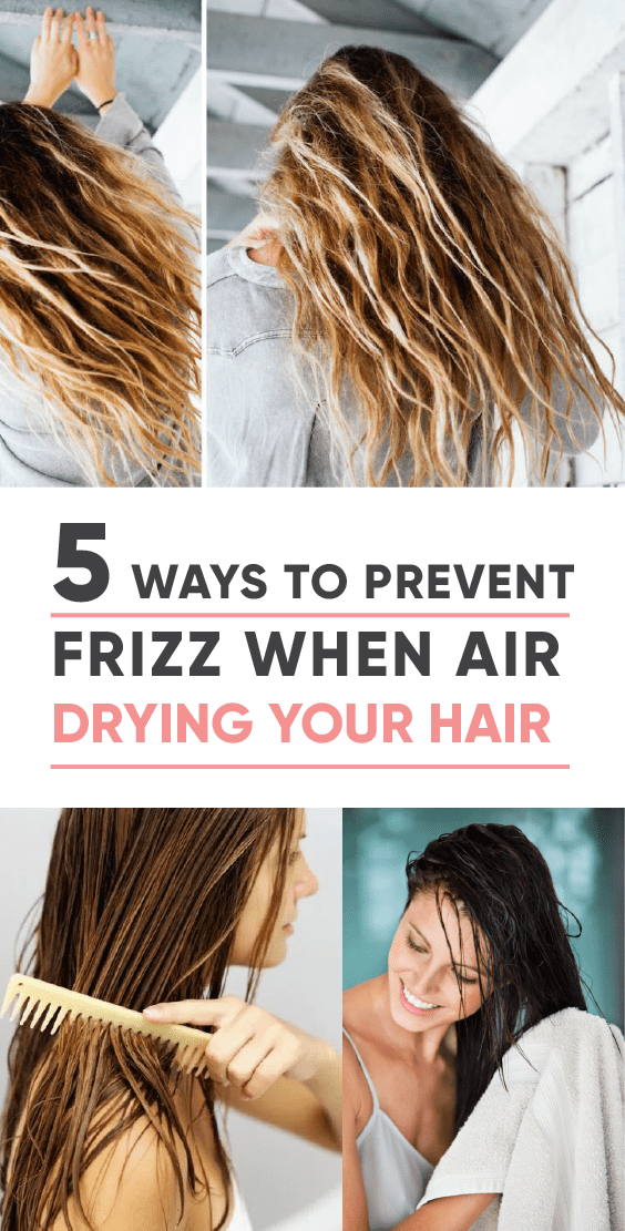 5 Ways To Prevent Frizz When Air Drying Your Hair Society19 Air Dry Hair Frizzy Hair Tips Hair Frizz