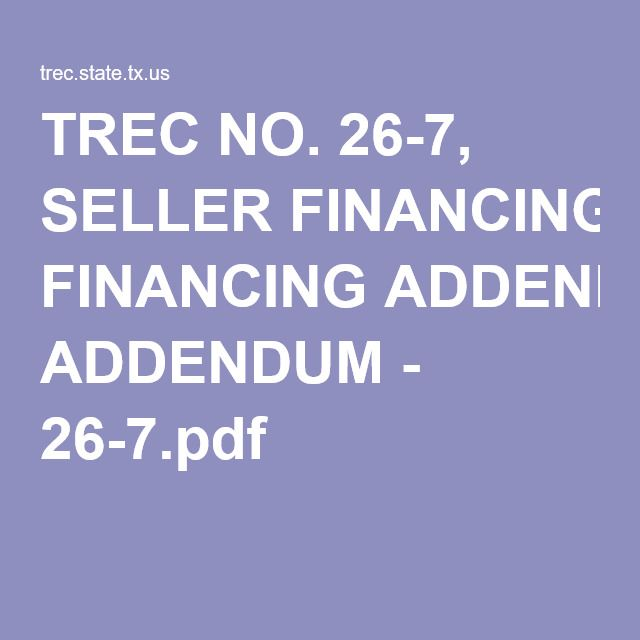 TREC NO  26-7, SELLER FINANCING ADDENDUM - 26-7 pdf | re