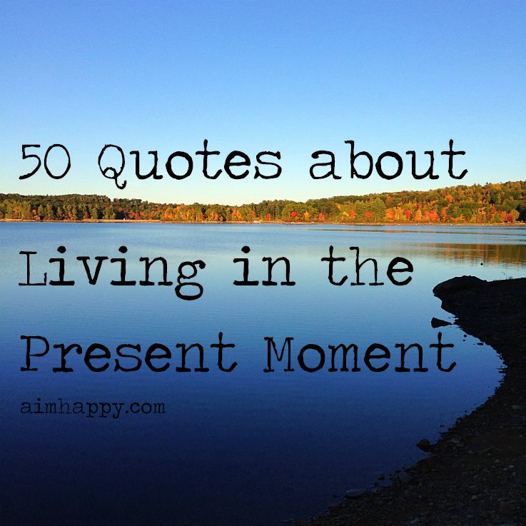Live In The Moment Quotes Reading Time 7 Minutescontinue To Give Thanks For This Moment For .