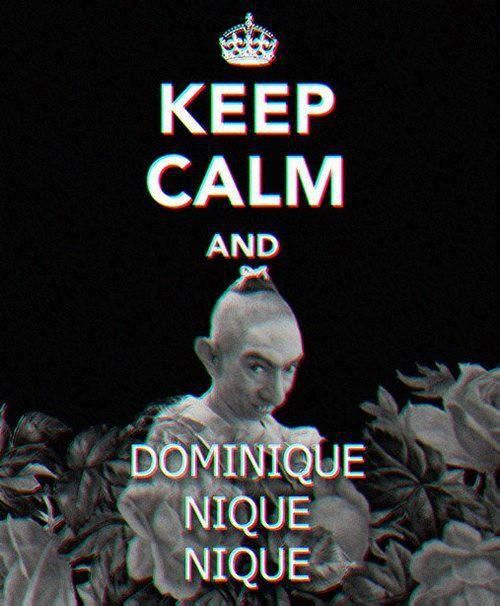 Keep Calm And Dominique Nique Nique American Horror Story