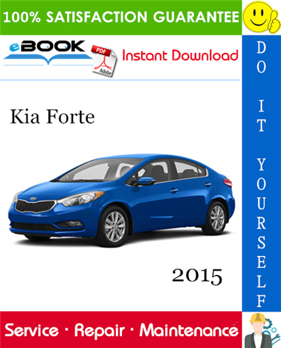 2015 Kia Forte Service Repair Manual Complete Service Repair Manual For The Kia Forte Production Model Years 2015 It Covers Every Single Det
