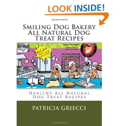 Dog Bakery All Natural Dog Treat Recipes Volume One (Volume 1): Frank Tebeau,Patricia Griecci: 9781478215837: : Books