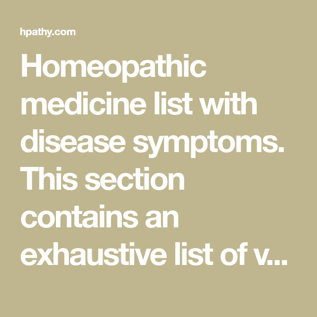 Homeopathic medicine list with disease symptoms  This