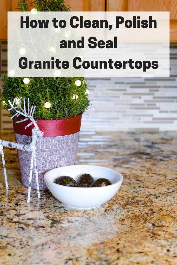 How To Clean Polish And Seal Granite Countertops With Images Granite Countertops Clean Baking Pans Countertops