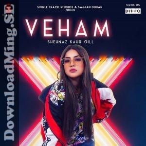 Veham Shehnaz Kaur Gill 2019 Punjabi Mp3 Songs Download Mp3 Song Mp3 Song Download Pop Mp3