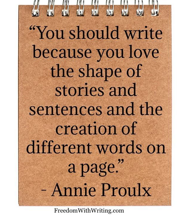 Writing Quote | Why You Should Write| by Annie Proulx