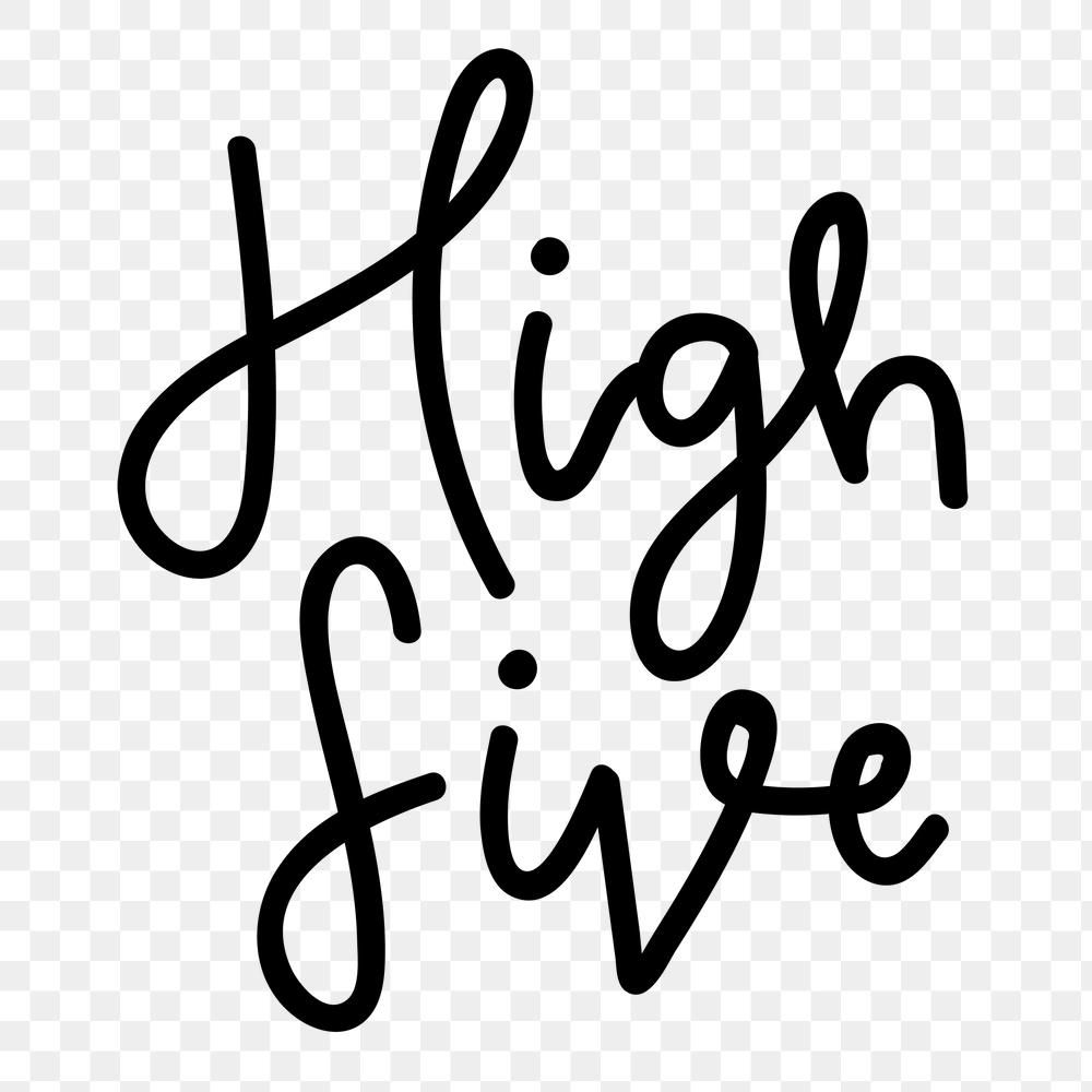 Png High Five Cursive Typography Black Text Free Image By Rawpixel Com Techi Cursive Typography Text