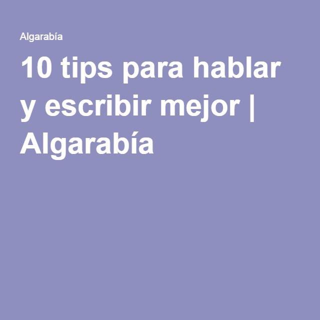 10 tips para hablar y escribir mejor | Algarabía
