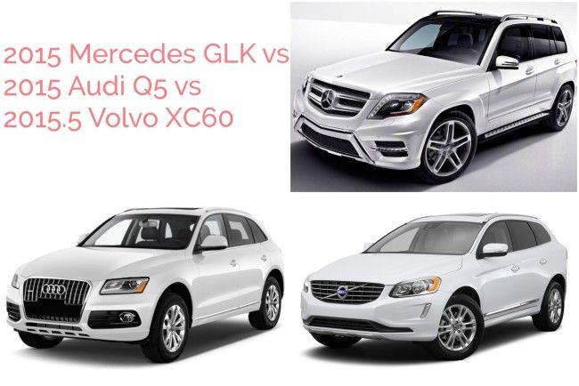 Mercedes Glk Vs Audi Q5 Vs Volvo Xc60 Mercedes Glk Audi Q5 Volvo Xc60
