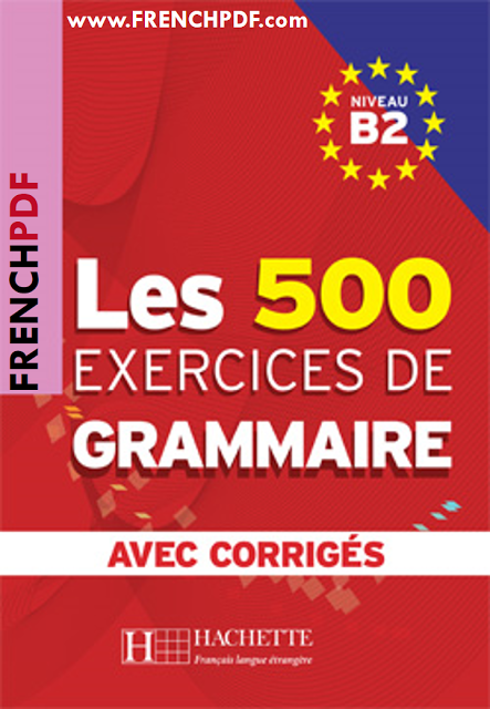 Les 500 Exercices De Grammaire B2 Pdf Livre Avec Corriges