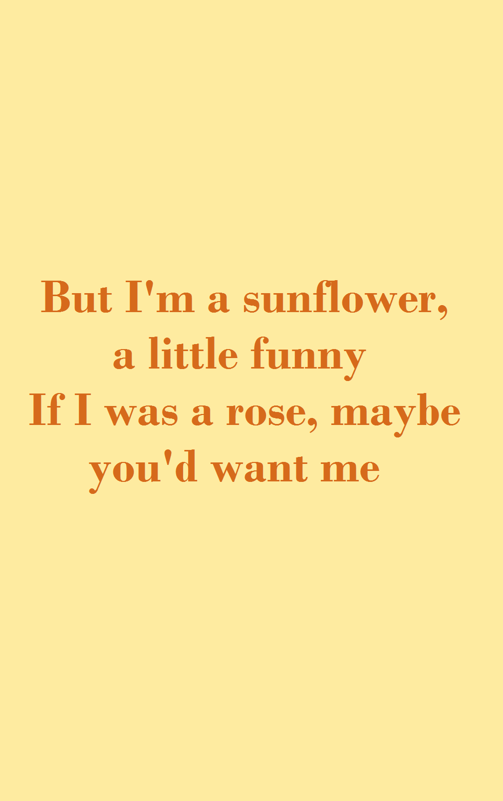 Sunflower Song Lyrics From The Movie Sierra Burgess Is A Loser Song Lyrics Wallpaper Loser Quotes Songs Lyrics Tumblr