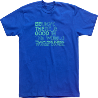 believe their is good in the world student council t shirt