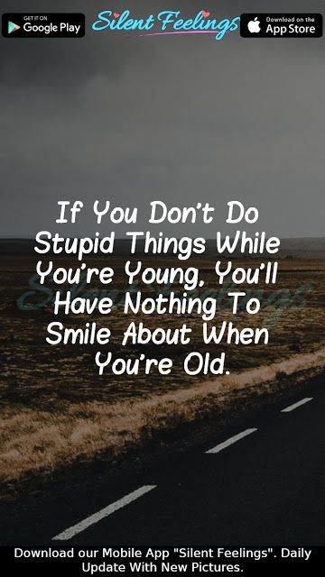 If You Don't Do Stupid Things While in 2020 | Life quotes ...