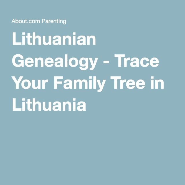 Lithuanian Genealogy - Trace Your Family Tree in Lithuania