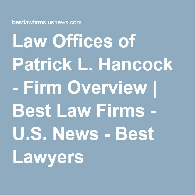 Law Offices of Patrick L  Hancock - Firm Overview | Best Law