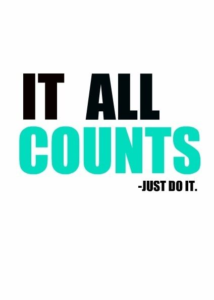 It All Counts Motivation Fitness Motivation Fitness Quotes