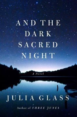 And the Dark Sacred Night by Julia Glass | Publisher: Pantheon | Publication Date: April 1, 2014 | #Mystery #Suspense