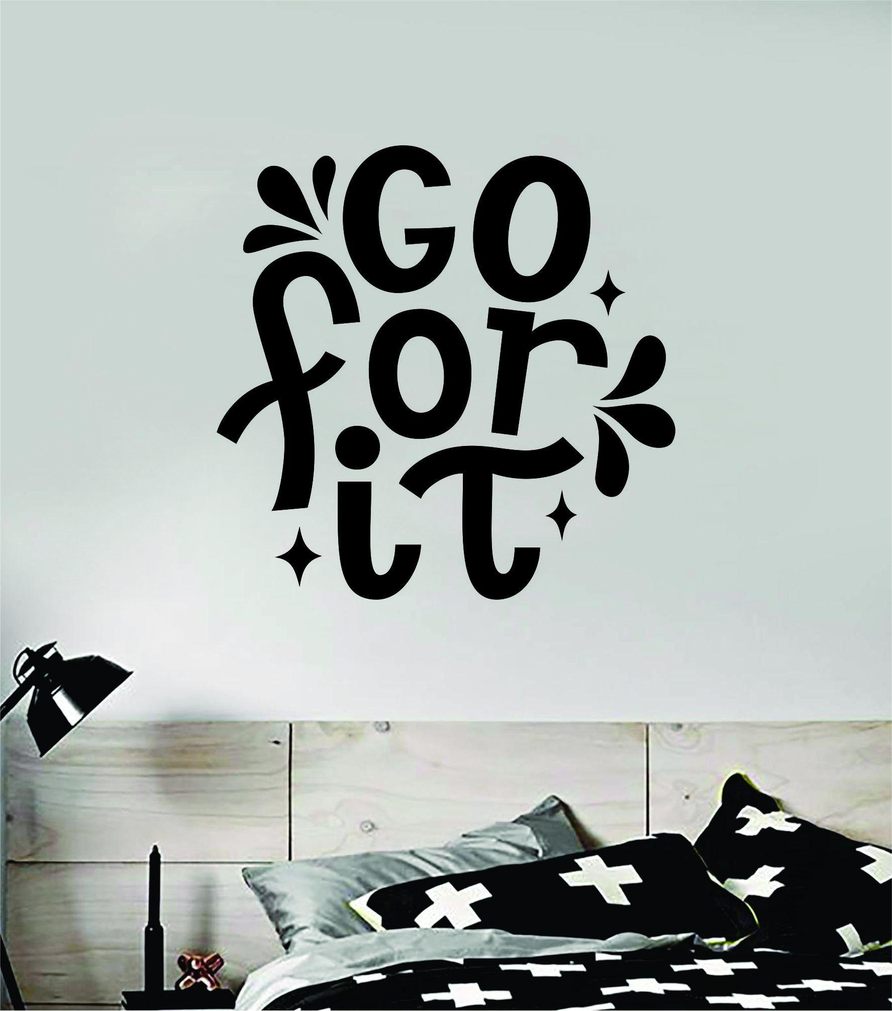Go For It Wall Decal Sticker Vinyl Art Bedroom Room Home Decor Inspirational Motivational Teen Baby Nursery School - black