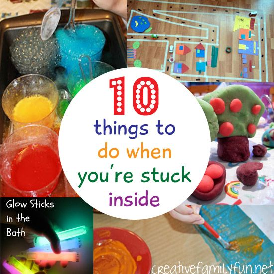 10 Things To Do When You're Stuck Indoors ~ Creative Family Fun