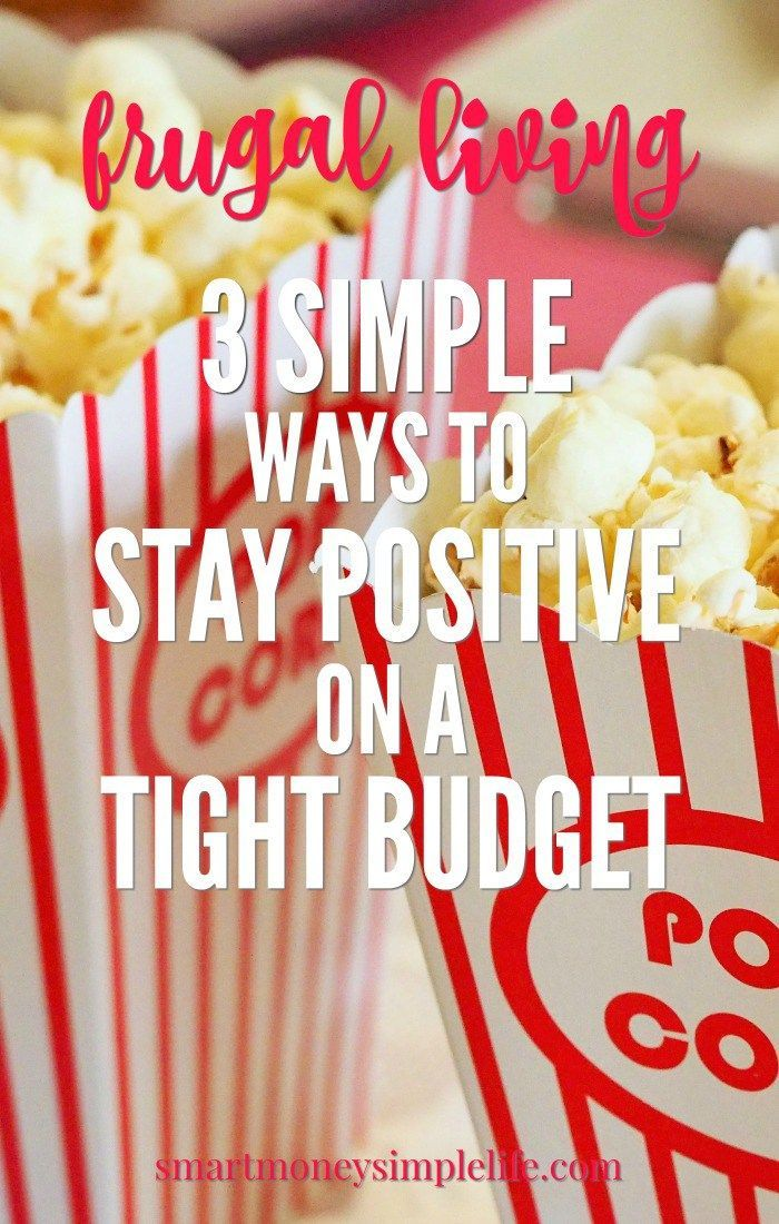Tight Budget? 3 Frugal Ways to Stay Positive Staying positive - simple budget